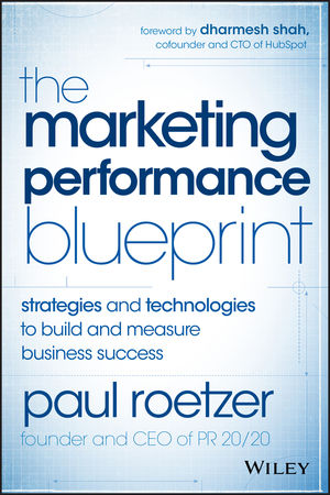 The marketing performance blueprint strategies and technologies to the marketing performance blueprint strategies and technologies to build and measure business success malvernweather Choice Image