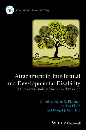 Attachment in Intellectual and Developmental Disability: A Clinician's Guide to Practice and Research