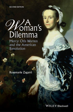 A Woman's Dilemma: Mercy Otis Warren and the American Revolution, 2nd Edition