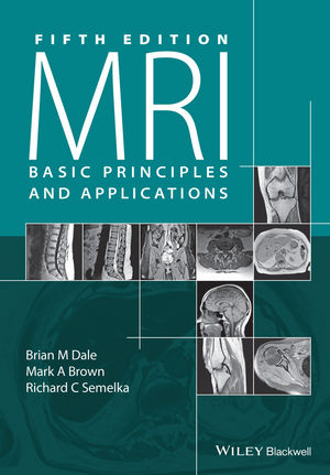 MRI: Basic Principles and Applications, 5th Edition (1119013038) cover image