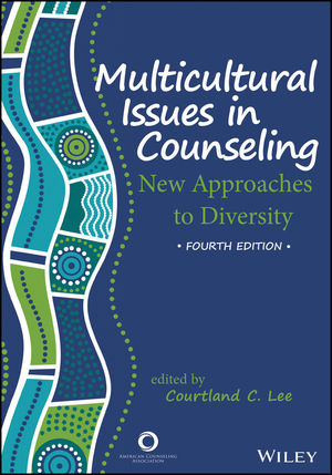 Multicultural Issues in Counseling: New Approaches to Diversity, 4th Edition