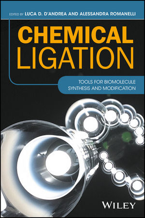 Chemical Ligation: Tools for Biomolecule Synthesis and Modification (1119044138) cover image