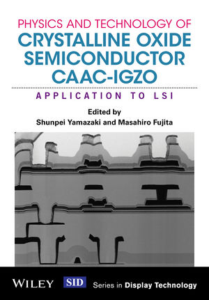 Physics and Technology of Crystalline Oxide Semiconductor CAAC-IGZO: Application to LSI (1119247438) cover image