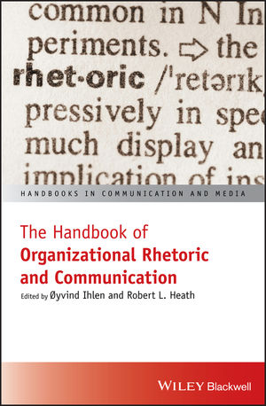The Handbook of Organizational Rhetoric and Communication
