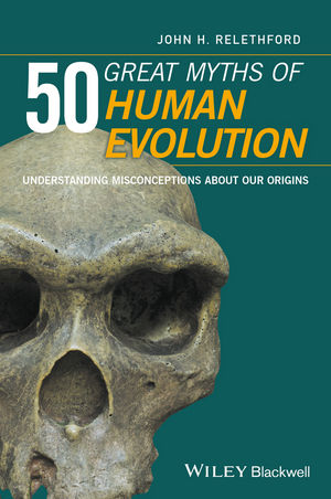 50 Great Myths of Human Evolution: Understanding Misconceptions about Our Origins (1119308038) cover image