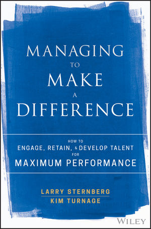 Book Cover Image for Managing to Make a Difference: How to Engage, Retain, and Develop Talent for Maximum Performance