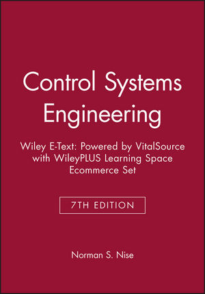 Control Systems Engineering, 7e Wiley E-Text: Powered by VitalSource with WileyPLUS Learning Space Ecommerce Set