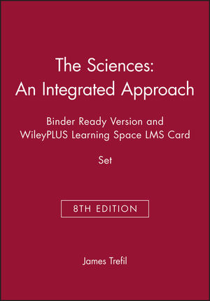 The Sciences: An Integrated Approach, 8e Binder Ready Version and WileyPLUS Learning Space LMS Card Set