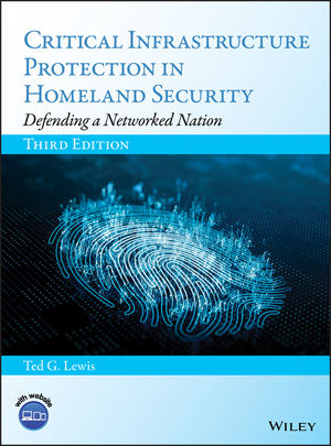 Critical Infrastructure Protection in Homeland Security: Defending a Networked Nation, 3rd Edition