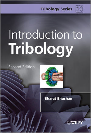 Introduction to Tribology, 2nd Edition