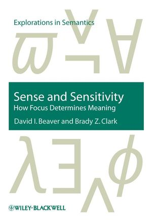 Sense and Sensitivity: How Focus Determines Meaning (1405112638) cover image