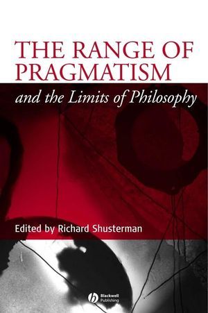 The Range of Pragmatism and the Limits of Philosophy (1405121238) cover image
