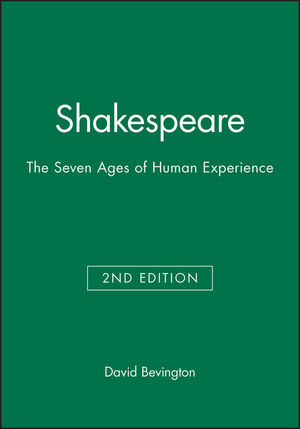Shakespeare: The Seven Ages of Human Experience, 2nd Edition (1405127538) cover image