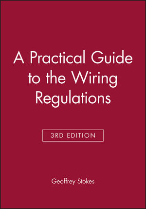 A Practical Guide to the Wiring Regulations, 3rd Edition (1405151838) cover image