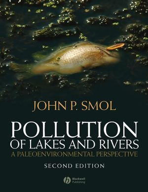Pollution of Lakes and Rivers: A Paleoenvironmental Perspective, 2nd Edition