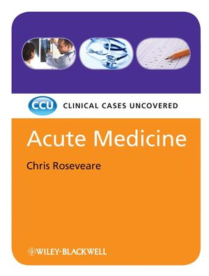 Acute Medicine: Clinical Cases Uncovered (1405168838) cover image