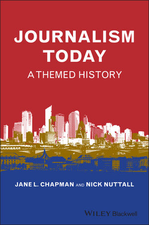 Journalism Today: A Themed History
