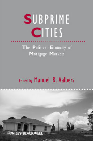 Subprime Cities: The Political Economy of Mortgage Markets (1444347438) cover image