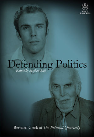 Defending Politics: Bernard Crick at The Political Quarterly (1444351338) cover image