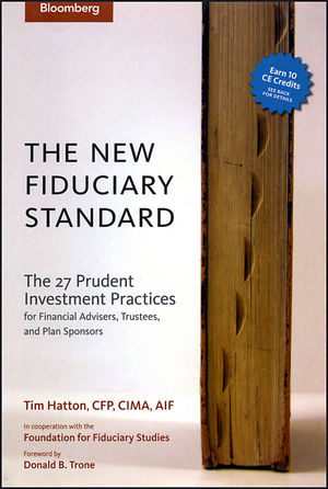 The New Fiduciary Standard: The 27 Prudent Investment Practices for Financial Advisers, Trustees, and Plan Sponsors (1576601838) cover image