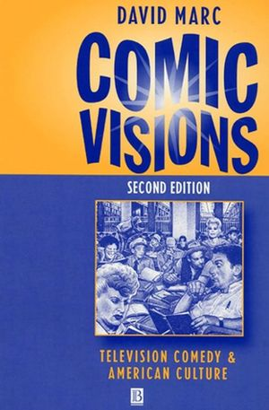 Comic Visions: Television Comedy and American Culture, 2nd Edition