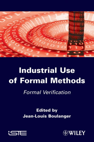 Industrial Use of Formal Methods: Formal Verification