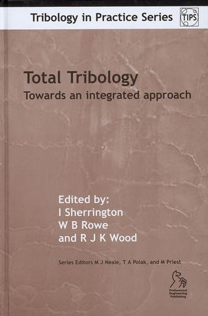 Total Tribology: Towards an Integrated Approach