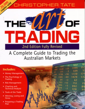The Art of Trading: A Complete Guide to Trading the Australian Markets, 2nd Edition