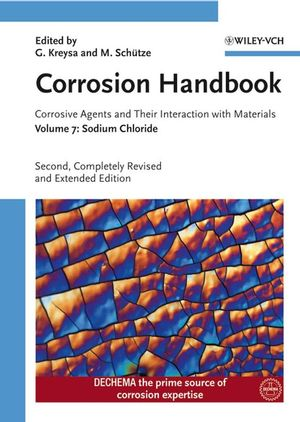 Corrosion Handbook, Corrosive Agents and Their Interaction with Materials, Volume 7, Sodium Chloride, 2nd Edition (3527311238) cover image