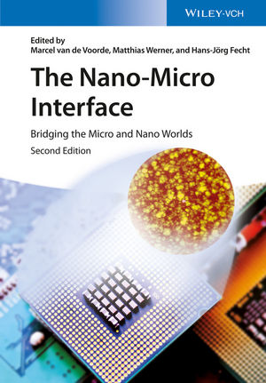 The Nano-Micro Interface: Bridging the Micro and Nano Worlds, 2 Volumes, 2nd Edition