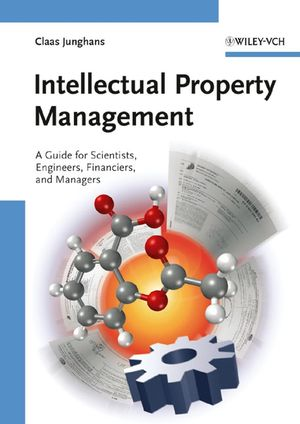 Intellectual Property Management: A Guide for Scientists, Engineers, Financiers, and Managers (3527612238) cover image