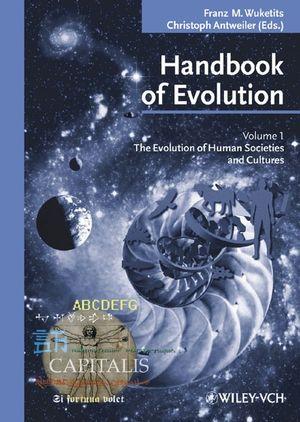 Handbook of Evolution: The Evolution of Human Societies and Cultures, Volume 1