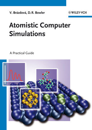 Atomistic Computer Simulations: A Practical Guide (3527671838) cover image