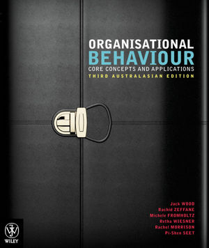 Organisational Behaviour: Core Concepts and Applications, Third Australasian Edition (EHEP002338) cover image