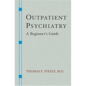 Outpatient Psychiatry: A Beginner's Guide