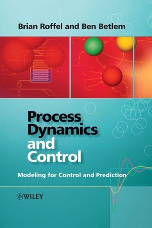 Process Dynamics and Control: Modeling for Control and Prediction