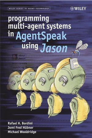 Programming Multi-Agent Systems in AgentSpeak using Jason (0470061839) cover image