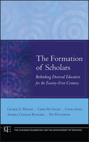 The Formation of Scholars: Rethinking Doctoral <span class='search-highlight'>Education</span> for the Twenty-First Century