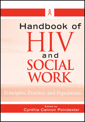 Handbook of HIV and Social Work: Principles, Practice, and Populations (0470260939) cover image