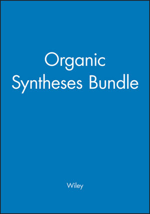 Organic Syntheses Bundle