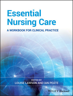 Essential Nursing Care: A Workbook for Clinical Practice (0470513039) cover image