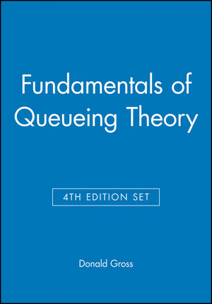 Fundamentals of Queueing Theory, Set, 4th Edition Set