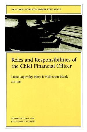 Roles and Responsibilities of the Chief Financial Officer: New Directions for Higher Education, Number 107