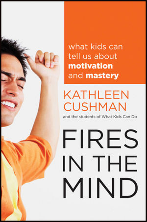 Fires in the Mind: What Kids Can Tell Us About Motivation and Mastery (0470646039) cover image