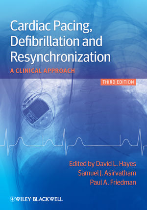 Cardiac Pacing, Defibrillation and Resynchronization: A Clinical Approach, 3rd Edition