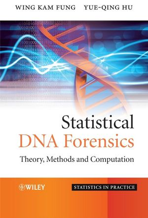 Statistical DNA Forensics: Theory, Methods and Computation (0470727039) cover image