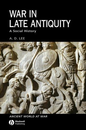 War in Late Antiquity: A Social History (0470766239) cover image