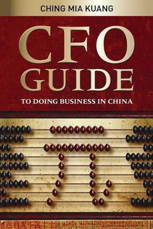 CFO Guide to Doing Business in China (0470823739) cover image