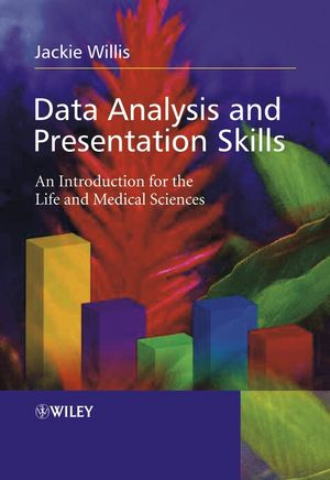 Data Analysis and Presentation Skills: An Introduction for the Life and Medical Sciences
