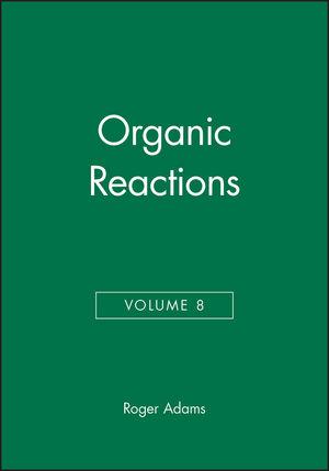Organic Reactions, Volume 8
